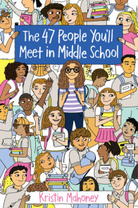 Book cover for The 47 People You\'ll Meet in Middle School