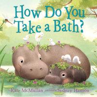 Cover of How Do You Take a Bath? cover