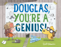 Cover of Douglas, You\'re a Genius! cover