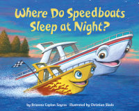 Book cover for Where Do Speedboats Sleep at Night?