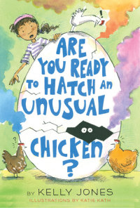 Book cover for Are You Ready to Hatch an Unusual Chicken?