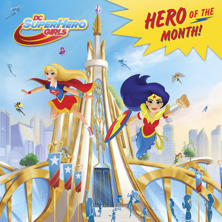 Hero of the Month! (DC Super Hero Girls)
