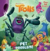 Book cover for Pet Problem! (DreamWorks Trolls)