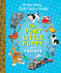 Book cover for The Poky Little Puppy and Friends: The Nine Classic Little Golden Books