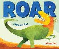 Cover of Roar: A Dinosaur Tour cover