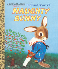 Book cover for Richard Scarry\'s Naughty Bunny