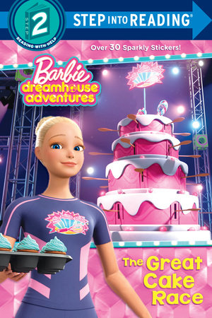 The Great Cake Race (Barbie Dreamhouse Adventures)