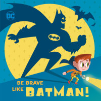 Book cover for Be Brave Like Batman! (DC Super Friends)
