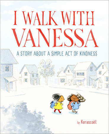 Cover image for I Walk with Vanessa: A Story About a Simple Act of Kindness