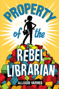 Book cover for Property of the Rebel Librarian