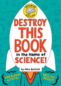Cover of Destroy This Book in the Name of Science! Brainiac Edition