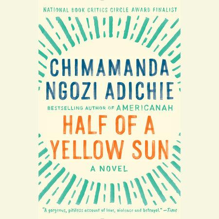 Half Of A Yellow Sun By Chimamanda Ngozi Adichie Penguin
