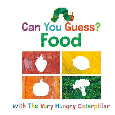 Can You Guess? With The Very Hungry Caterpillar: Food