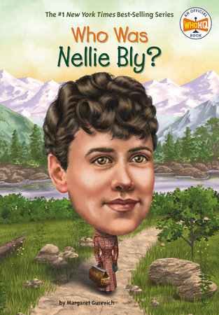 Who Was Nellie Bly?