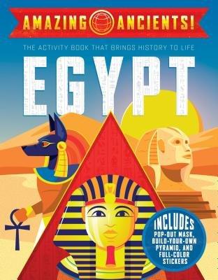 Amazing Ancients!: Egypt