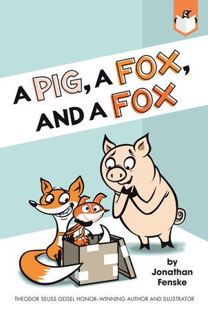 A Pig, a Fox, and a Fox