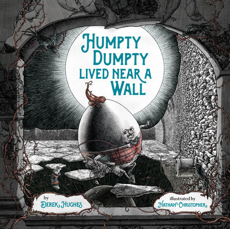 Humpty Dumpty Lived Near a Wall