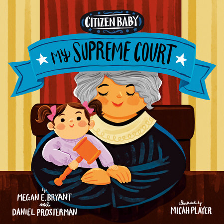 Citizen Baby: My Supreme Court