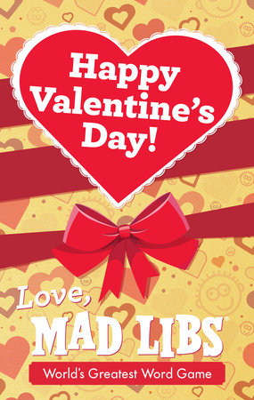 Happy Valentine's Day! Love, Mad Libs
