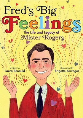 Cover of Fred's Big Feelings: The Life and Legacy of Mister Rogers