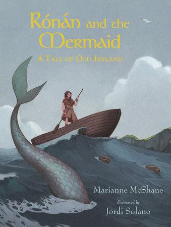 Rónán and the Mermaid: A Tale of Old Ireland