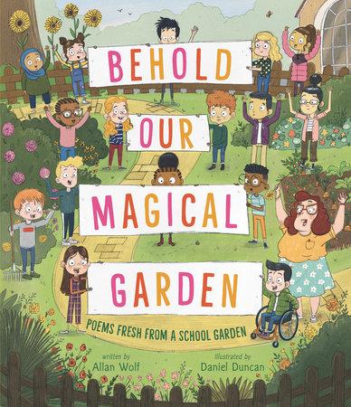 Behold Our Magical Garden