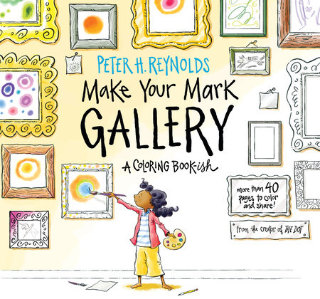 Make Your Mark Gallery: A Coloring Book-ish