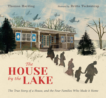 The House by the Lake: The True Story of a House, Its History, and the Four Families Who Made It Home
