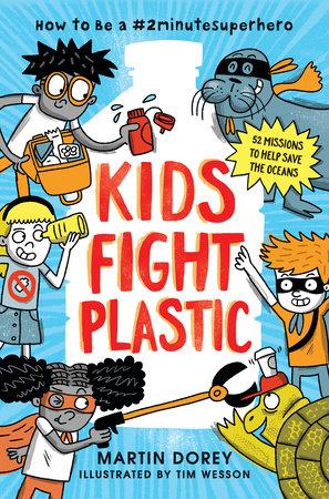 Kids Fight Plastic: How to Be a #2minutesuperhero