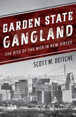 Cover of Garden State Gangland: The Rise of the Mob in New Jersey