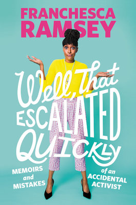 Cover of Well, That Escalated Quickly: Memoirs and Mistakes of an Accidental Activist