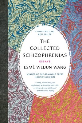 Cover of The Collected Schizophrenias: Essays