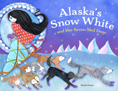 Alaska's Snow White and Her Seven Sled Dogs