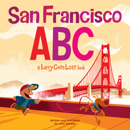 San Francisco ABC: A Larry Gets Lost Book