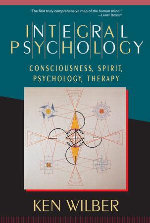 Integral Psychology by Ken Wilber | Penguin Random House