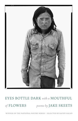 Cover of Eyes Bottle Dark with a Mouthful of Flowers: Poems