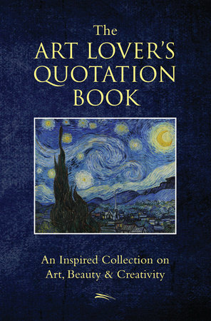 The Art Lover's Quotation Book