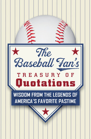 The Baseball Fan's Treasury of Quotations
