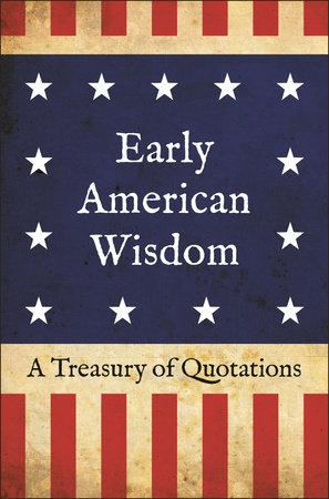 Early American Wisdom