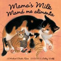 Book cover for Mama\'s Milk / Mamá me alimenta