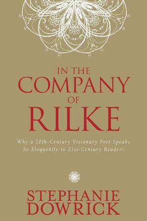 In the Company of Rilke