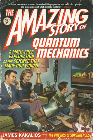 The Amazing Story of Quantum Mechanics