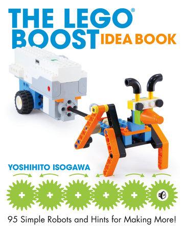 The Lego Boost Idea Book By Yoshihito Isogawa Penguin Random House