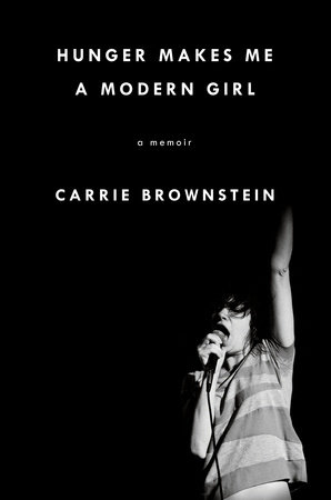 cover of Hunger Makes Me a Modern Girl, A Memoir, by Carrie Brownstein