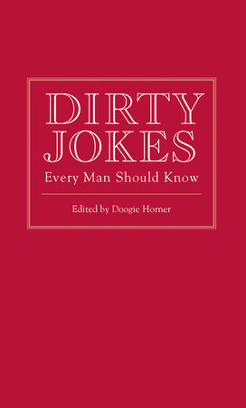 Dirty Jokes Every Man Should Know