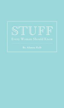 Stuff Every Woman Should Know