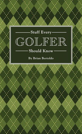 Stuff Every Golfer Should Know