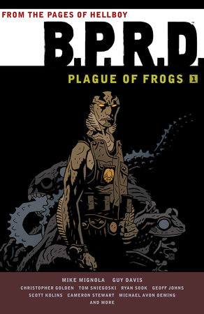 B.P.R.D.: Plague of Frogs Volume 1