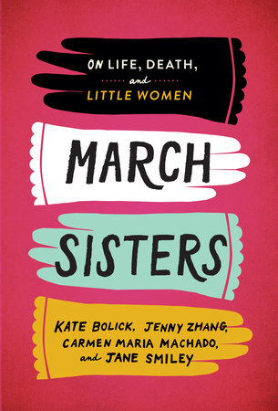 Cover image for March Sisters: On Life, Death, and Little Women