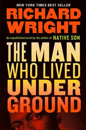 The Man Who Lived Underground: A Novel